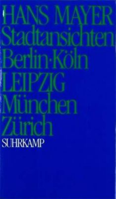 Stadtansichten Berlin, Köln, Leipzig, München, Zürich, Hans Mayer