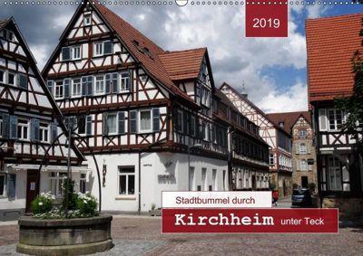 Stadtbummel durch Kirchheim unter Teck (Wandkalender 2019 DIN A2 quer), Angelika Keller