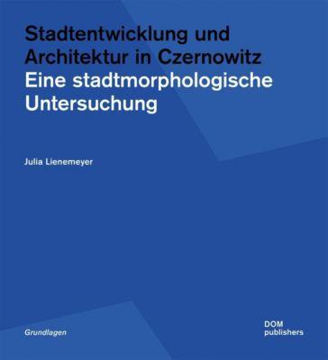 Stadtentwicklung und Architektur in Czernowitz - Julia Lienemeyer pdf epub