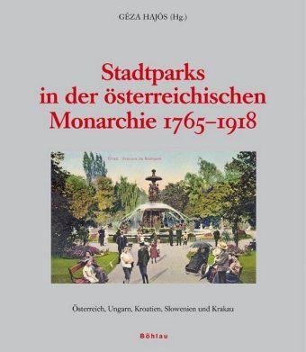 Stadtparks in der österreichischen Monarchie 1765-1918