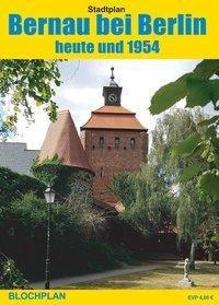 Stadtplan Bernau bei Berlin - heute und 1954, Dirk Bloch