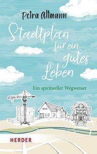 Stadtplan für ein gutes Leben - Petra Altmann |