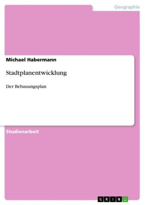 Stadtplanentwicklung, Michael Habermann