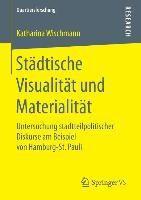 Städtische Visualität und Materialität, Katharina Wischmann
