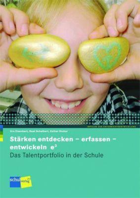 Stärken entdecken - erfassen - entwickeln, m. CD-ROM, Urs Eisenbart, Beat Schelbert, Esther Stokar
