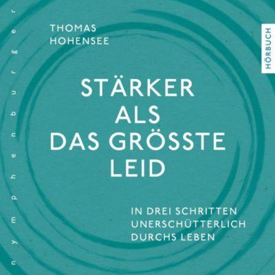 Stärker als das größte Leid, 1 Audio-CD, Thomas Hohensee