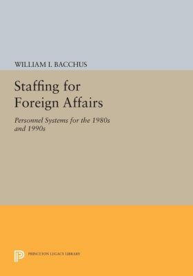 Staffing For Foreign Affairs, William I. Bacchus