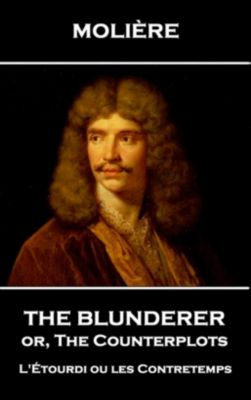 Stage Door: The Blunderer or, The Counterplots, Molière