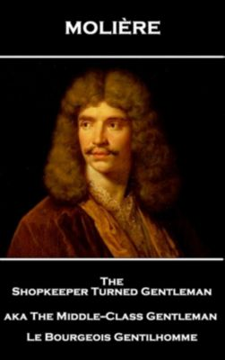 Stage Door: The Shopkeeper Turned Gentlemen aka The Middle-Class Gentleman, Molière