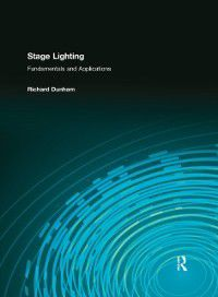 Stage Lighting, Richard E. Dunham