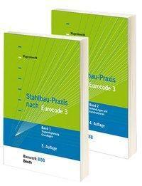 Stahlbau praxis nach eurocode 3 bd 1 2 tragwerksplanung for Grundlagen der tragwerksplanung