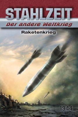 Stahlzeit, Der andere Weltkrieg - Raketenkrieg - Tom Zola pdf epub