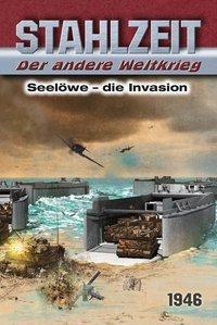 Stahlzeit, Der andere Weltkrieg - Seelöwe: Die Invasion - Tom Zola |