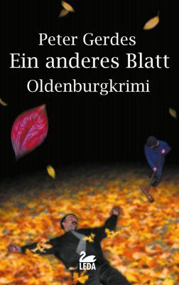 Stahnke: Ein anderes Blatt: Oldenburgkrimi, Peter Gerdes