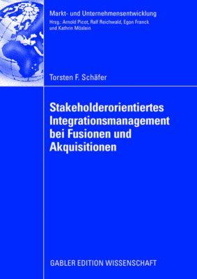 Stakeholderorientiertes Integrationsmanagement bei Fusionen und Akquisitionen, Torsten Schäfer