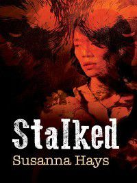 Stalked, Susanna Hays