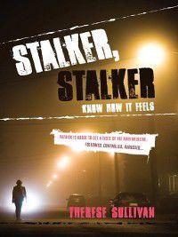 Stalker, Stalker, Therese Sullivan
