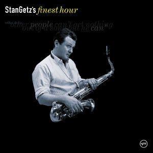 Stan Getz's  Finest Hour, Stan Getz