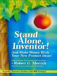 Stand Alone, Inventor!, Robert G. Merrick