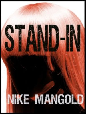 Stand-In, Nike Mangold