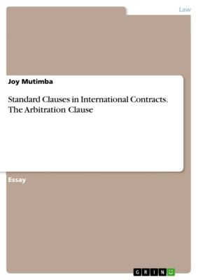 Standard Clauses in International Contracts. The Arbitration Clause, Joy Mutimba
