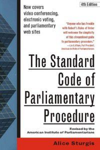 Standard Code of Parliamentary Procedure, 4th Edition, Alice Sturgis