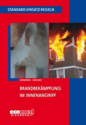 Standard-Einsatz-Regeln: Brandbekämpfung im Innenangriff, Jan Südmersen, Ulrich Cimolino