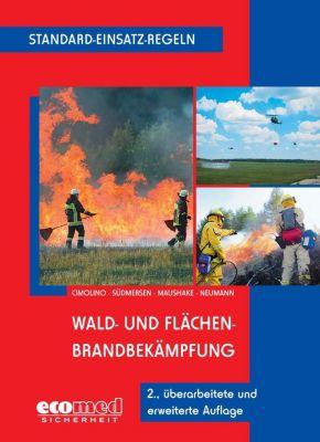 Standard-Einsatz-Regeln: Wald- und Flächenbrandbekämpfung, Jan Südmersen, Ulrich Cimolino, Nicolas Neumann, Detlef Maushake