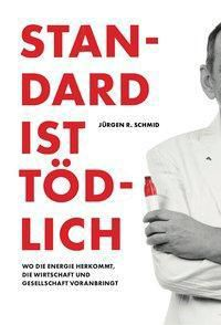 Standard ist tödlich - Jürgen R. Schmid pdf epub