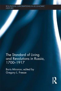 Standard of Living and Revolutions in Imperial Russia, 1700-1917, Boris Mironov