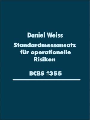 Standardmessansatz (SMA) für operationelle Risiken (BCBS #355), Daniel Weiss