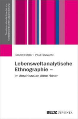 Standards standardisierter und nichtstandardisierter Sozialforschung: Lebensweltanalytische Ethnographie, Ronald Hitzler, Paul Eisewicht