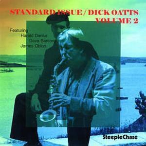 Standart Issue Vol.2, Dick Oatts