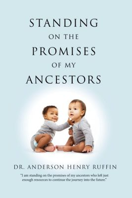 Standing On the Promises of My Ancestors, Anderson Henry Ruffin