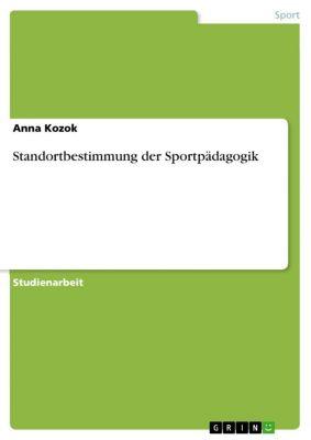 Standortbestimmung der Sportpädagogik, Anna Kozok