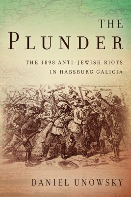 Stanford Studies on Central and Eastern Europe: The Plunder, Daniel Unowsky