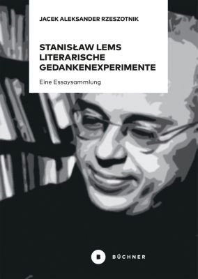 Stanisław Lems literarische Gedankenexperimente, Rzeszotnik Jacek Aleksander