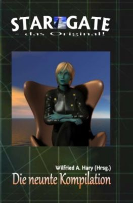 STAR GATE - das Original: Die 9. Kompilation - Wilfried A. Hary |
