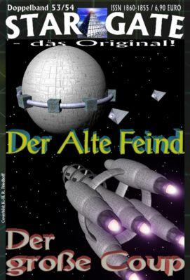 STAR GATE - das Original: STAR GATE 053-054: Der Alte Feind, Wilfried A. Hary