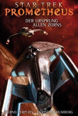 Star Trek - Prometheus: Der Ursprung allen Zorns, Bernd Perplies, Christian Humberg