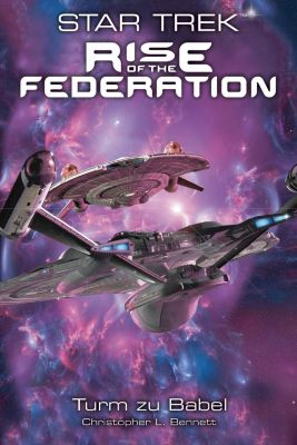 Star Trek - Rise of the Federation - Turm zu Babel - Christopher L. Bennett |