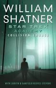 Star Trek: The Academy--Collision Course, William Shatner, Garfield Reeves-Stevens, Judith Reeves-Stevens