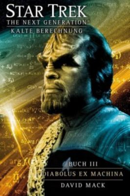Star Trek - The Next Generation Band 10: Kalte Berechnung - Diabolus ex Machina - David Mack pdf epub