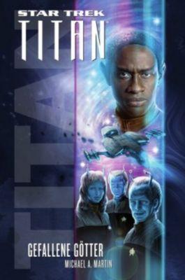 Star Trek - Titan, Gefallene Götter - Michael A. Martin |