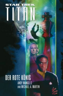 Star Trek - Titan: Star Trek - Titan 2: Der rote König, Michael A. Martin, Andy Mangels