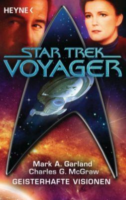 Star Trek - Voyager: Geisterhafte Visionen, Mark A. Garland, Charles G. McGraw