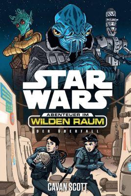 Star Wars Abenteuer im Wilden Raum: Der Überfall - Cavan Scott |