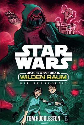 Star Wars Abenteuer im Wilden Raum: Die Dunkelheit - Tom Huddleston pdf epub