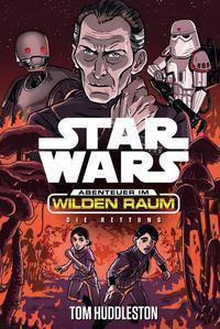 Star Wars Abenteuer im Wilden Raum - Die Rettung - Tom Huddleston |