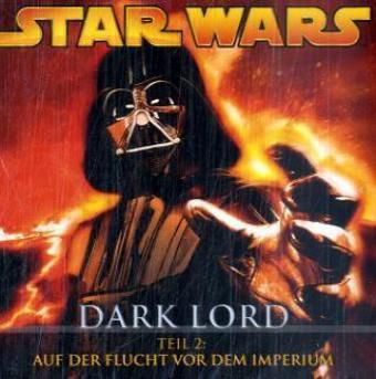 Star Wars - Dark Lord - Teil 2: Auf der Flucht vor dem Imperium